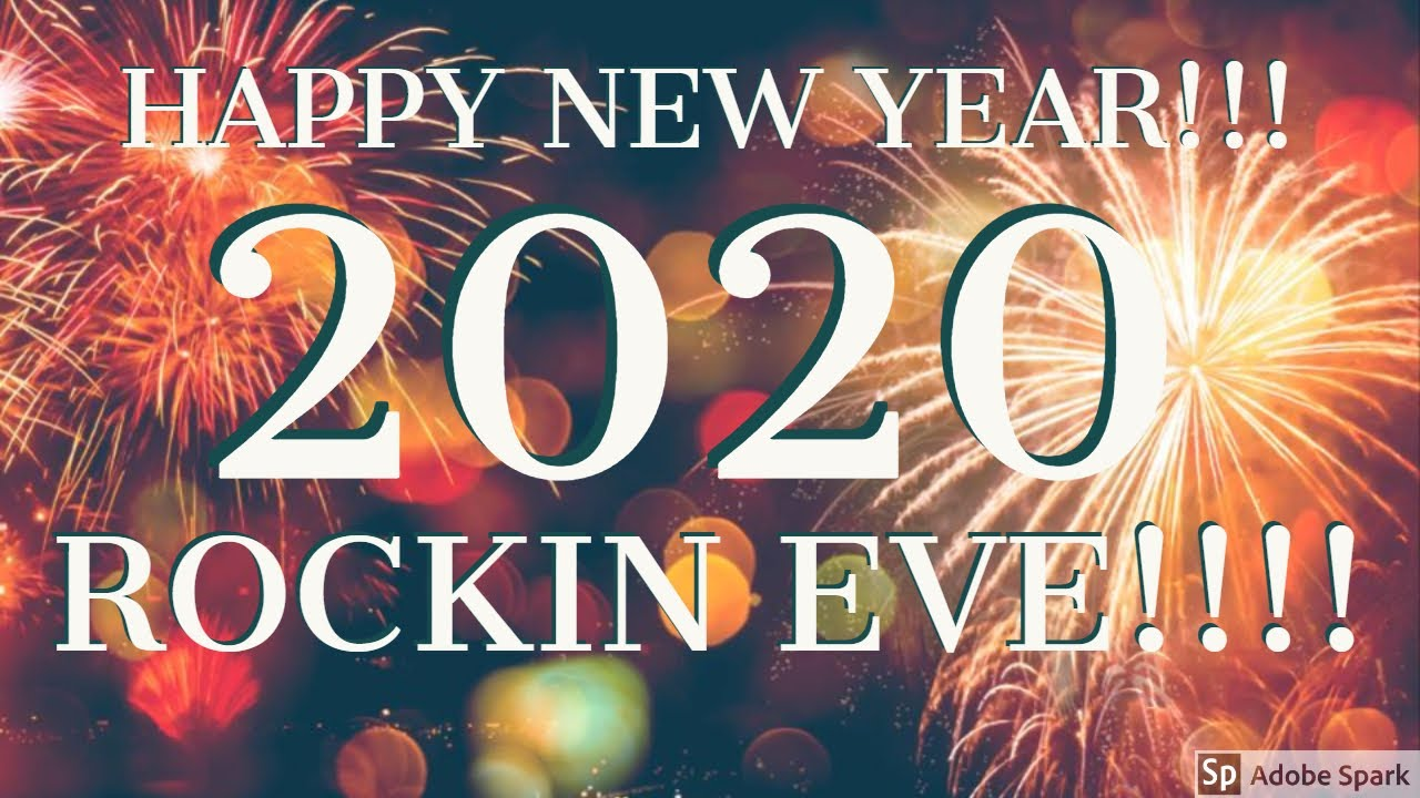 Happy New Year 2020!!! Rockin Eve - YouTube