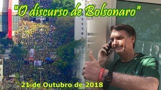 O discurso de Bolsonaro nas manifestações de 21/10/2018 -  EMPOLGANTE