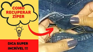 COMO RECUPERAR ZÍPER- Super Dica nº 6