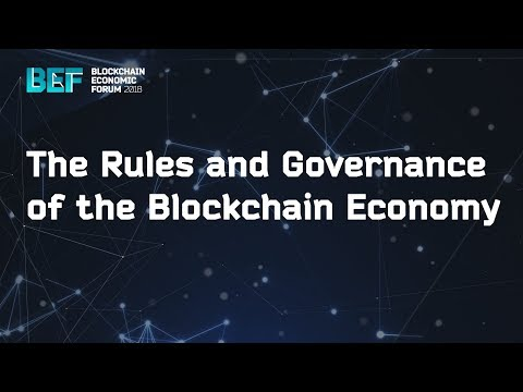 "BEF2018: ""The Rules and Governance of the Blockchain Economy"""