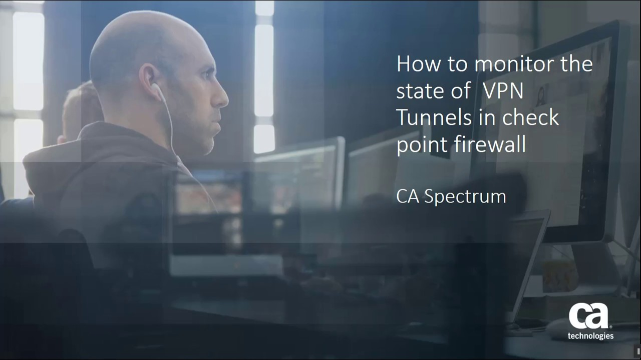 How to monitor the state of VPN Tunnels in check point firewall