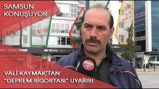 """Samsun Konuşuyor: Vali Kaymak'tan """"Deprem Sigortası"""" uyarısı"""