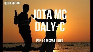 JOTA MC FT DALY C | POR LA MISMA LINEA | HIP HOP ECUADOR QUITO
