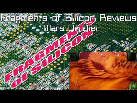 Fragments of Silicon Reviews: Mars or Die! |
