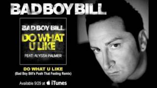 "Bad Boy Bill - ""Do What U Like (Bad Boy Bill"