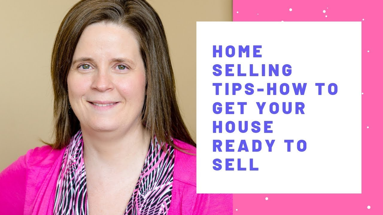 Home Selling Tips- How To Get Your House Ready To Sell