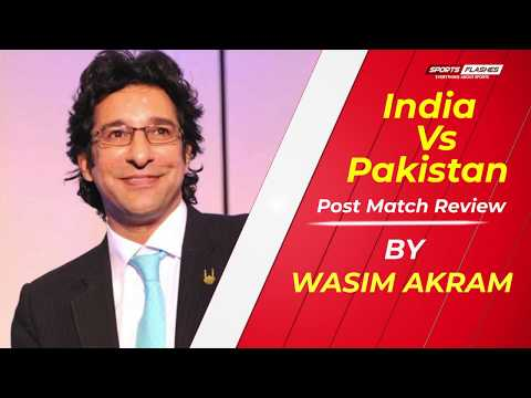 IND vs PAK Post Match Review By Wasim Akram   World Cup 2019