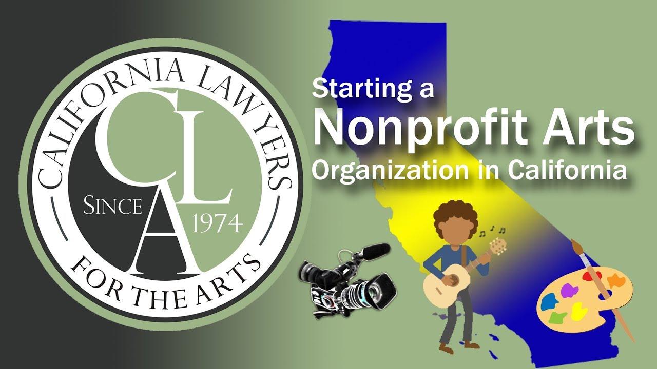 Starting a Nonprofit Arts Organization in California