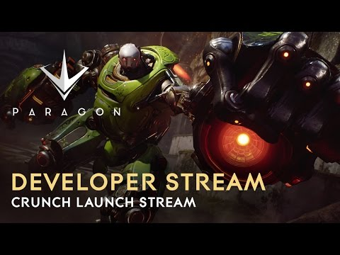 Paragon Developer Live Stream - Crunch Launch