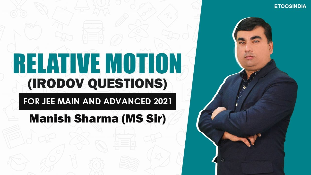 Relative Motion (Irodov solution) | IIT JEE 2021| JEE Physics Class 13th by MS Sir | Etoosindia
