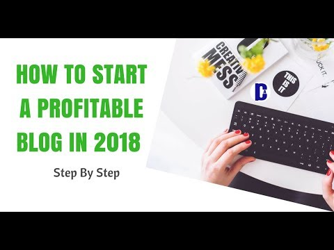 How to Start A Profitable Blog in 2018: [Easy Step Guide for 2018]