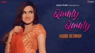 Qamly Qamly (Official ) Habib Rehman | Love Songs | Latest Punjabi Songs 2019 | Saga Music