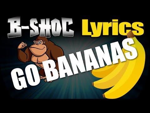 B-SHOC - Go Bananas | @bshoc