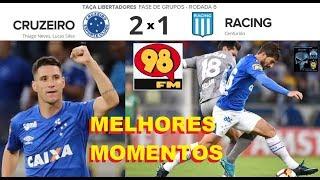 CRUZEIRO 2 x1 RACING & Bom Humor 98FM - Melhores Momentos - Libertadores 2018 6ª Rodada