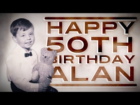Alan's 50th Birthday Video