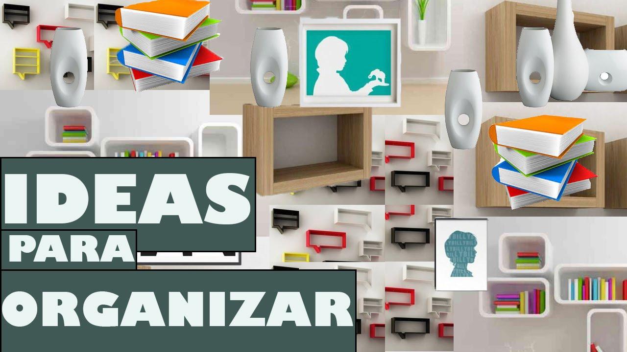 Ideas para organizar tu repisa youtube - Repisas de pared ...