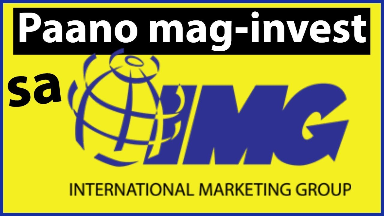 Paano Mag Invest Sa Img International Marketing Group Youtube