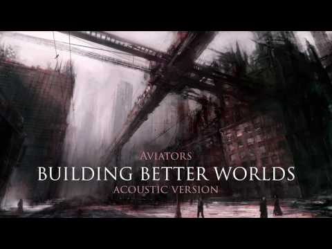 Aviators - Building Better Worlds (Acoustic Version | NEW EP)
