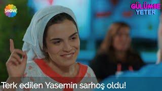 Gülümse Yeter 1.Bölüm | Terk edilen Yasemin sarhoş oldu!