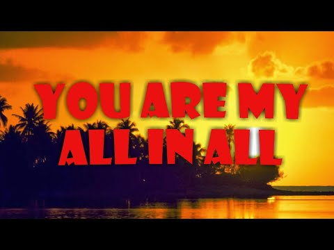 you-are-my-all-in-all-w/-lyrics