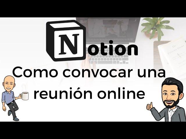 #8 Teletrabajo con Notion - Como convocar una reunión online