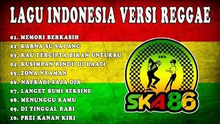 Lagu Indonesia Versi Reggae SKA - SKA 86 Lagu Terbaik 2019 || Kumpulan SKA Reggae Album 2019
