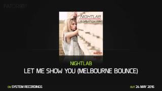 NIGHTLAB Let Me Show You (Melbourne Bounce)