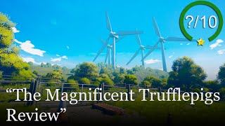 The Magnificent Trufflepigs Review [PC] (Video Game Video Review)