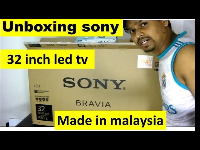 Sony Led Tv Unboxing Sony Led Tv Made In Malaysia Youtube