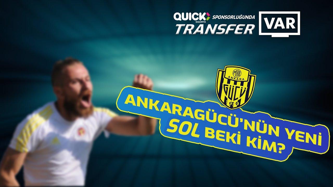Ankaragücü'nün yeni sol beki kim? Tüm detayları ile #TransferVAR'da...