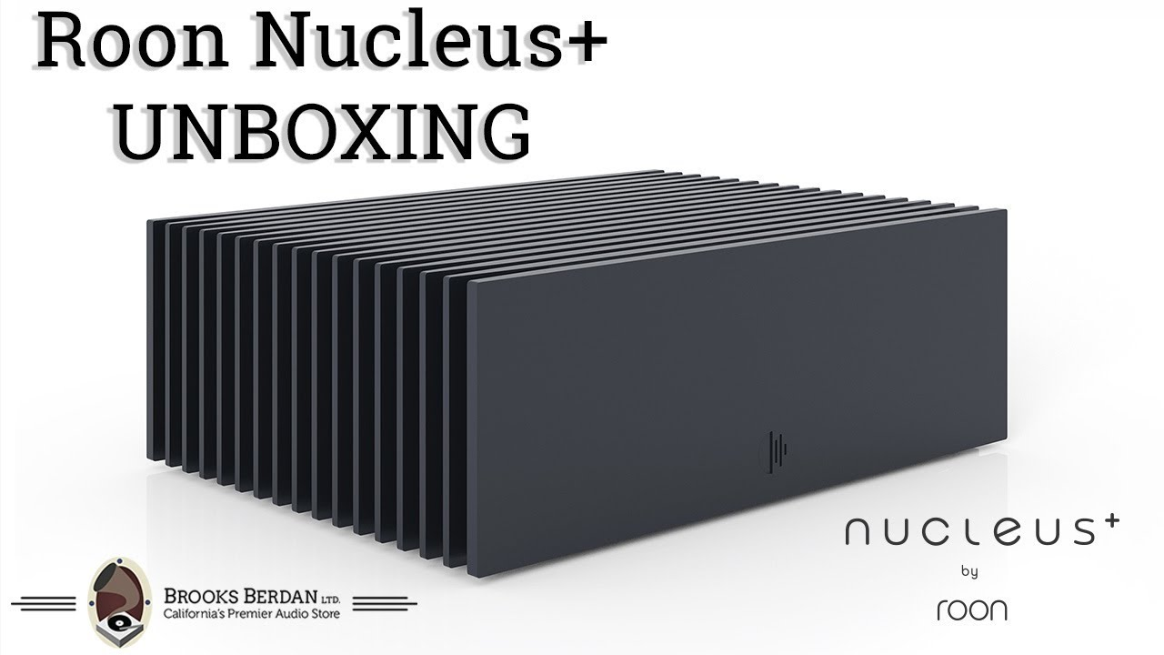 Roon Nucleus + UNBOXING!! - Brooks Berdan Ltd