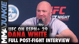 UFC on ESPN+ 29: Dana White full post-fight interview