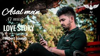 Asal Mein    Love Story    Sad Song    Lastest Hit Song    Albert Joseph