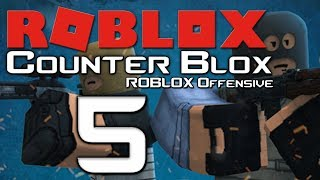 Lets Play Counter Blox: Roblox Offensive - Part 5 - You can't play!