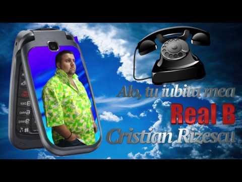 Real B, Cristian Rizescu - Alo Tu Iubita Mea, Mega Hit