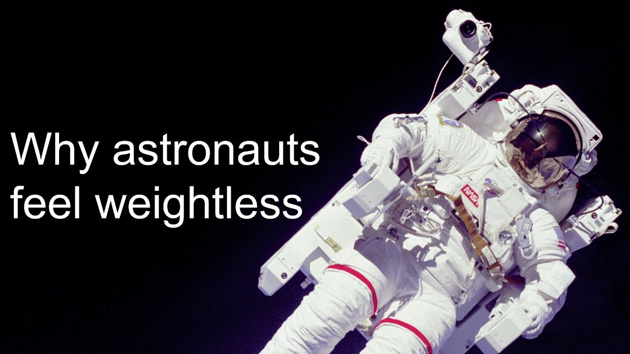 in a spaceship and astronaut feels weightlessness why -#main
