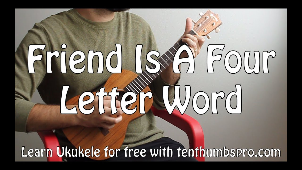 Friend Is A Four Letter Word   Cake   Ukulele Fingerpicking Easy