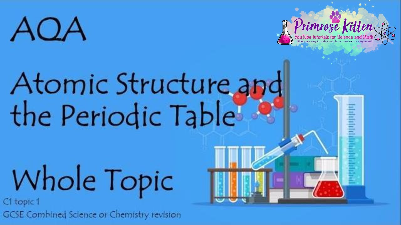 The whole of aqa atomic structure gcse 9 1 chemistry or combined the whole of aqa atomic structure gcse 9 1 chemistry or combined science revision topic 1 for c1 urtaz Choice Image