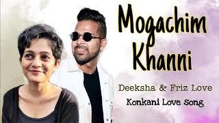 New Konkani Song 2020- Mogachim Khanni - Deeksha & Friz Love