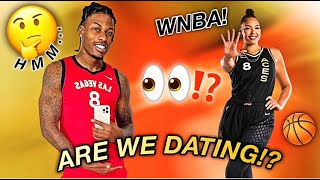 Are We Dating? Going To See My New Friend In The WNBA!