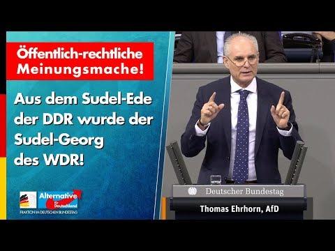 Öffentlich-rechtliche Meinungsmache: Aus Sudel-Ede wird Sudel-Georg! - Thomas Ehrhorn - AfD-Fraktion