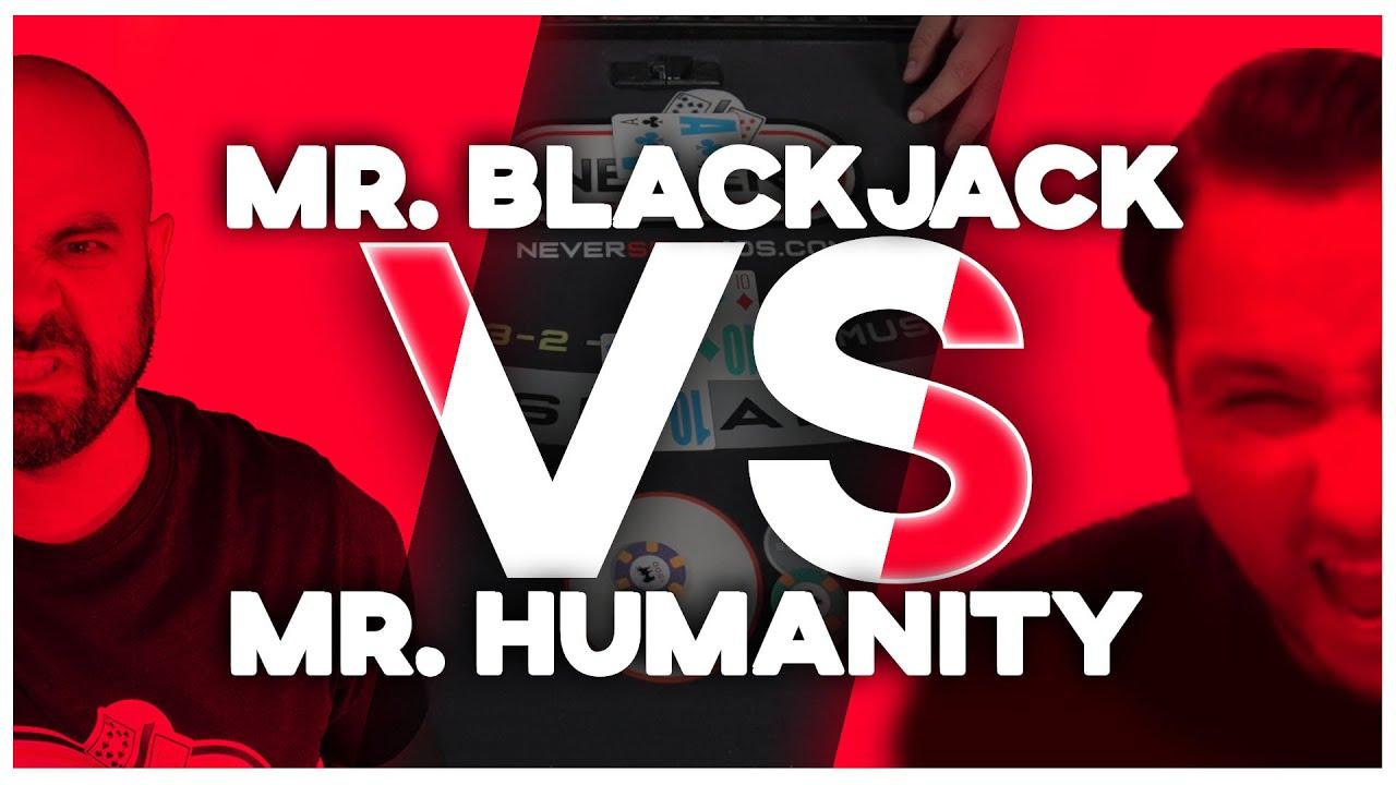 Mr Humanity VS Mr Blackjack - Blackjack Tournament - 1V1 - E.150 -  @MrHumanity