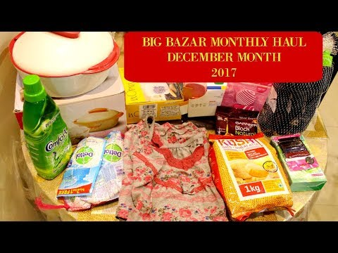 BIG BAZAR MONTHLY HAUL || DECEMBER 2017
