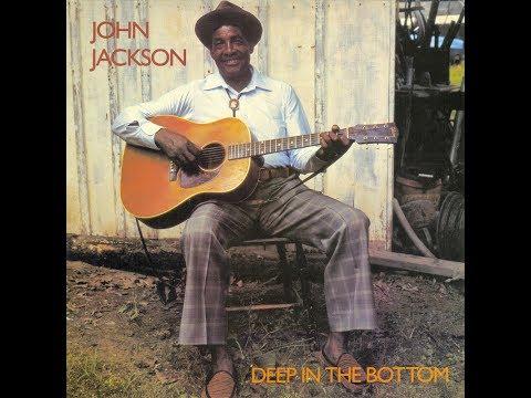 John Jackson: Deep In The Bottom (full album)