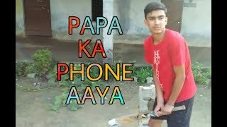 Papa ka Phone aya | funny comedy vines | by YASH CHHABRA