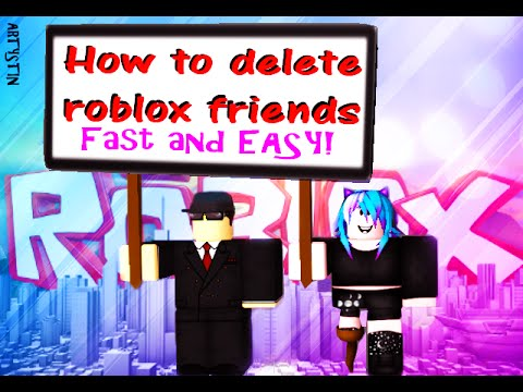 how to delete friends on roblox faster