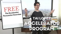 FREE - Tai Lopez - The Accelerator Persuasion Overview