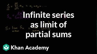 Infinite series as limit of partial sums | Series | AP Calculus BC | Khan Academy