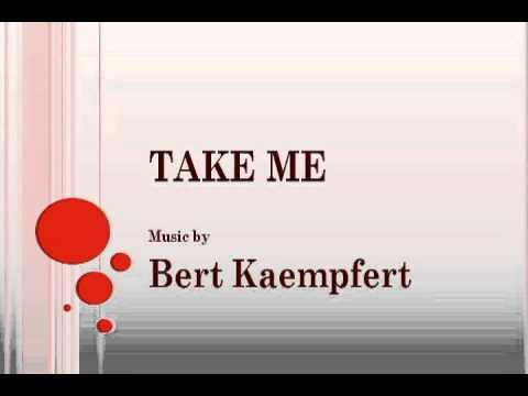 Bert Kaempfert - Take Me