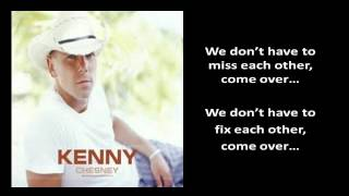 [Lyrics On Screen] Kenny Chesney - Come Over [Kenny Chesney
